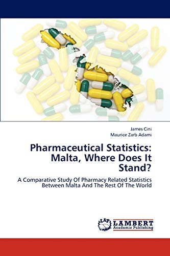9783659216794: Pharmaceutical Statistics: Malta, Where Does It Stand?: A Comparative Study Of Pharmacy Related Statistics Between Malta And The Rest Of The World