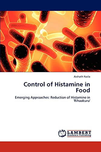 9783659217814: Control of Histamine in Food: Emerging Approaches: Reduction of Histamine in 'Rihaakuru'