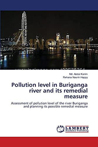 Pollution level in Buriganga river and its remedial measure: Assessment of pollution level of the ...