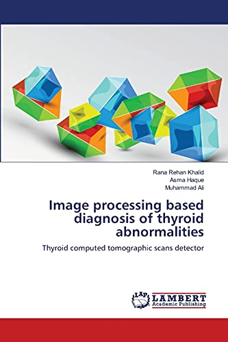 9783659218750: Image processing based diagnosis of thyroid abnormalities: Thyroid computed tomographic scans detector