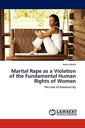 Marital Rape as a Violation of the Fundamental Human Rights of Women: Helen Abelle