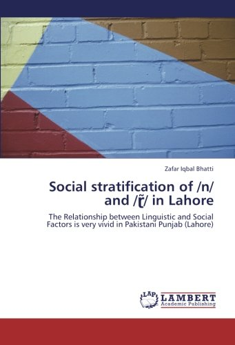 9783659219252: Social stratification of /n/ and /ɽ̃/ in Lahore: The Relationship between Linguistic and Social Factors is very vivid in Pakistani Punjab (Lahore)