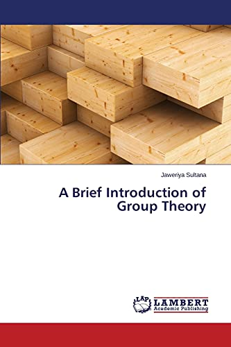 9783659219283: A Brief Introduction of Group Theory