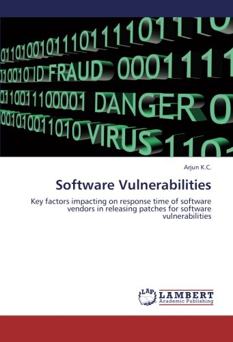 9783659219573: Software Vulnerabilities: Key factors impacting on response time of software vendors in releasing patches for software vulnerabilities