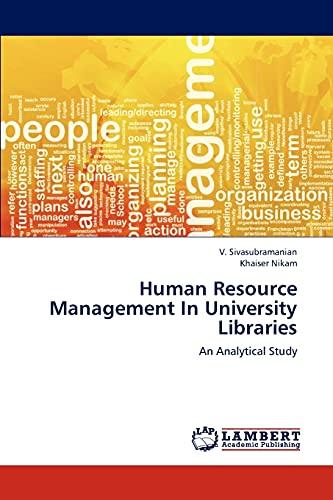 Human Resource Management in University Libraries: Sivasubramanian V., Nikam