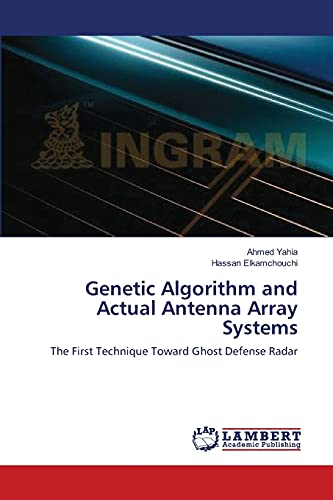 Genetic Algorithm and Actual Antenna Array Systems: Ahmed Yahia