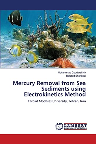 Mercury Removal from Sea Sediments Using Electrokinetics Method: Behzad Shahbazi