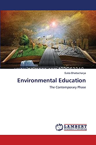 Environmental Education: The Contemporary Phase: Sukla Bhattacharya