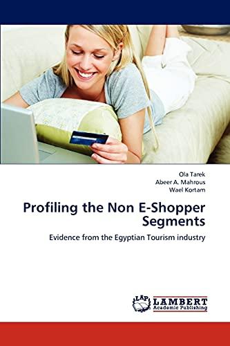 Profiling the Non E-Shopper Segments: Evidence from the Egyptian Tourism industry: Ola Tarek