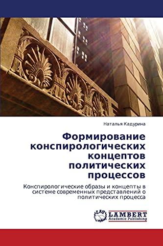 Formirovanie Konspirologicheskikh Kontseptov Politicheskikh Protsessov: Natal'ya Kadurina