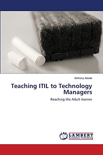 9783659222245: Teaching ITIL to Technology Managers: Reaching the Adult learner
