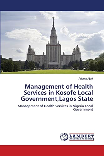 Management of Health Services in Kosofe Local: Adeola Ajayi