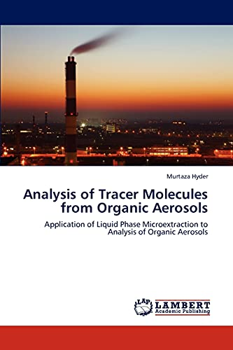 Analysis of Tracer Molecules from Organic Aerosols: Murtaza Hyder