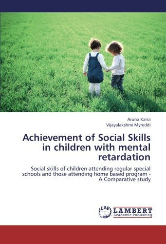 9783659223143: Achievement of Social Skills in children with mental retardation: Social skills of children attending regular special schools and those attending home based program - A Comparative study