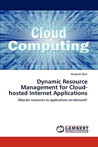 Dynamic Resource Management for Cloud-Hosted Internet Applications: Hangwei Qian