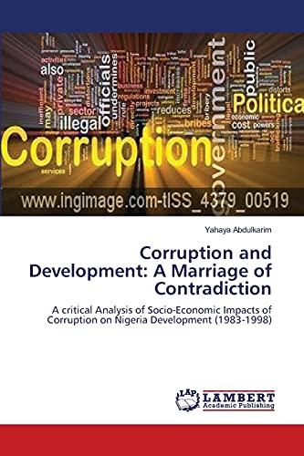 Corruption and Development: A Marriage of Contradiction: Yahaya Abdulkarim