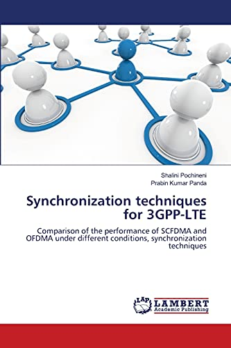 9783659223853: Synchronization techniques for 3GPP-LTE: Comparison of the performance of SCFDMA and OFDMA under different conditions, synchronization techniques