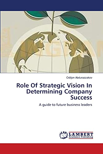 9783659223945: Role Of Strategic Vision In Determining Company Success: A guide to future business leaders