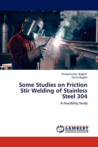9783659224058: Some Studies on Friction Stir Welding of Stainless Steel 304: A Feasibility Study