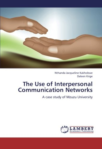 9783659224324: The Use of Interpersonal Communication Networks: A case study of Mzuzu University