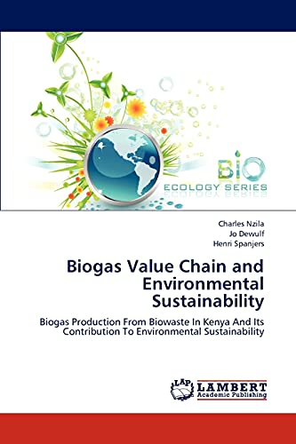 9783659225802: Biogas Value Chain and Environmental Sustainability: Biogas Production From Biowaste In Kenya And Its Contribution To Environmental Sustainability