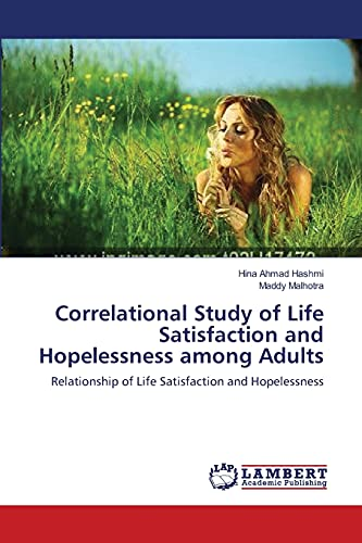9783659226311: Correlational Study of Life Satisfaction and Hopelessness among Adults: Relationship of Life Satisfaction and Hopelessness