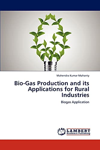 9783659227011: Bio-Gas Production and its Applications for Rural Industries: Biogas Application