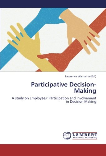 9783659227509: Participative Decision-Making: A study on Employees' Participation and Involvement in Decision Making