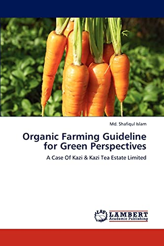 Organic Farming Guideline for Green Perspectives: Md. Shafiqul Islam