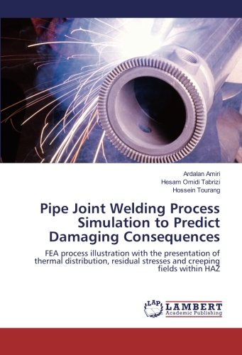 Pipe Joint Welding Process Simulation to Predict Damaging Consequences: FEA process illustration ...