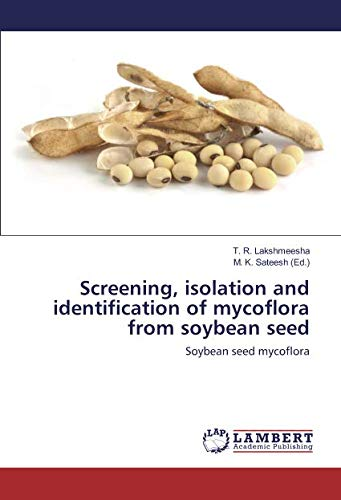 Screening, isolation and identification of mycoflora from: Lakshmeesha, T. R.