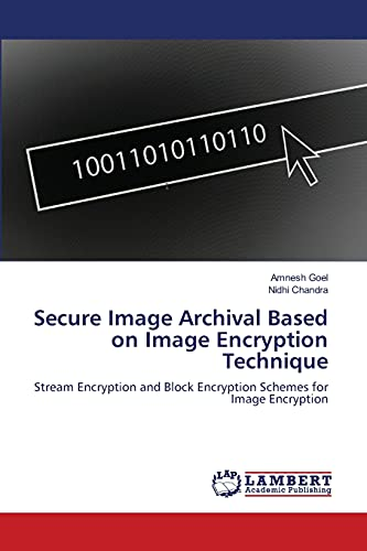 Secure Image Archival Based on Image Encryption Technique: Stream Encryption and Block Encryption ...