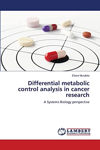 Differential metabolic control analysis in cancer research: A Systems Biology perspective: Ettore ...