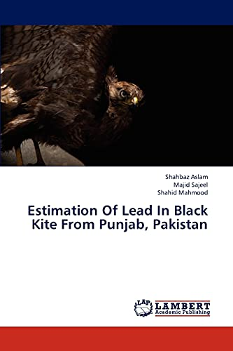 Estimation of Lead in Black Kite from: Aslam Shahbaz, Sajeel