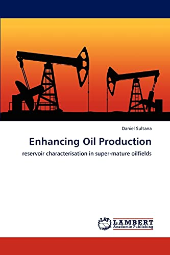 Enhancing Oil Production: Daniel Sultana