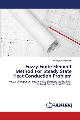 9783659230349: Fuzzy Finite Element Method For Steady State Heat Conduction Problem: Research Paper On Fuzzy Finite Element Method For 1d Heat Conduction Problem