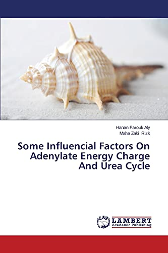 Some Influencial Factors On Adenylate Energy Charge And Urea Cycle: Maha Zaki Rizk
