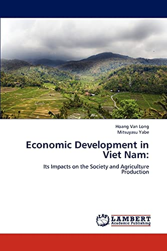 9783659230707: Economic Development in Viet Nam:: Its Impacts on the Society and Agriculture Production