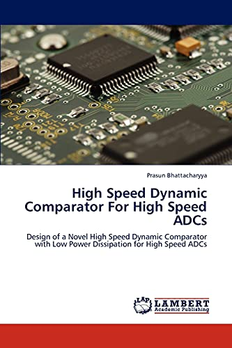High Speed Dynamic Comparator for High Speed Adcs: Prasun Bhattacharyya