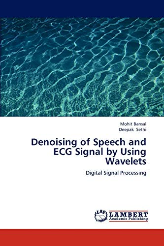 9783659231704: Denoising of Speech and ECG Signal by Using Wavelets: Digital Signal Processing