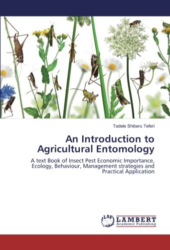 9783659231797: An Introduction to Agricultural Entomology: A text Book of Insect Pest Economic Importance, Ecology, Behaviour, Management strategies and Practical Application