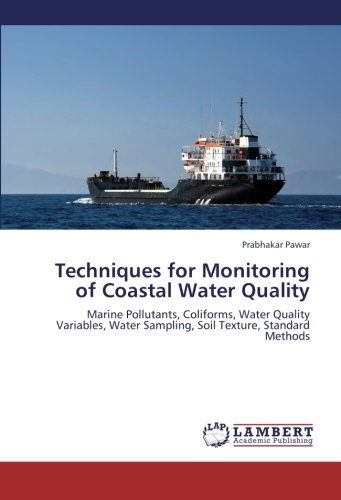 9783659232060: Techniques for Monitoring of Coastal Water Quality: Marine Pollutants, Coliforms, Water Quality Variables, Water Sampling, Soil Texture, Standard Methods