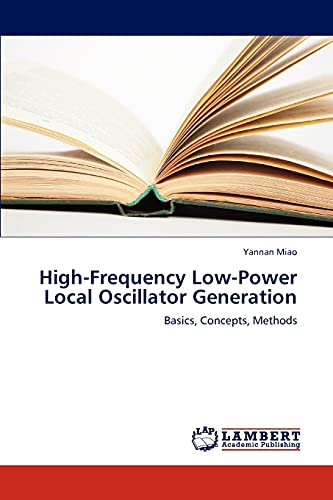 9783659232190: High-Frequency Low-Power Local Oscillator Generation: Basics, Concepts, Methods