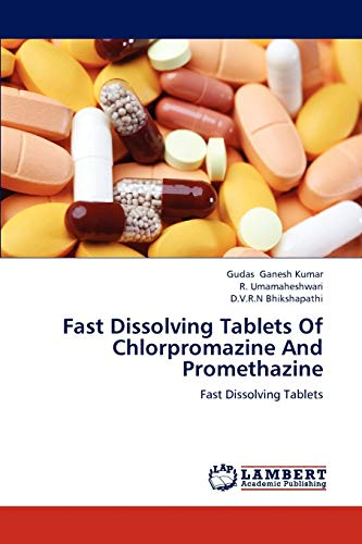 9783659232466: Fast Dissolving Tablets Of Chlorpromazine And Promethazine: Fast Dissolving Tablets