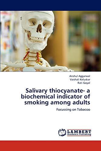 Salivary thiocyanate- a biochemical indicator of smoking: Anshul Aggarwal, Vaishali