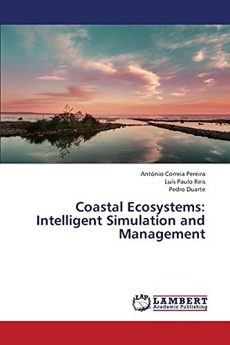 Coastal Ecosystems: Intelligent Simulation and Management: António Correia Pereira