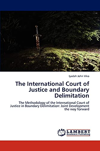 The International Court of Justice and Boundary Delimitation: Iyadah John Viko