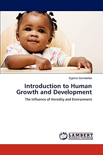 9783659234019: Introduction to Human Growth and Development: The Influence of Heredity and Environment