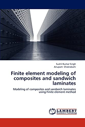 9783659234811: Finite element modeling of composites and sandwich laminates: Modeling of composites and sandwich laminates using Finite element method