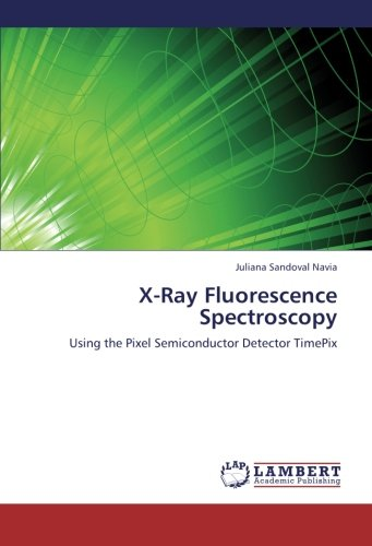 9783659235054: X-Ray Fluorescence Spectroscopy: Using the Pixel Semiconductor Detector TimePix